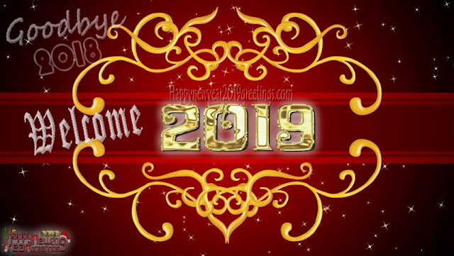 welcome new year 2019 good bye 2018 wishes photos