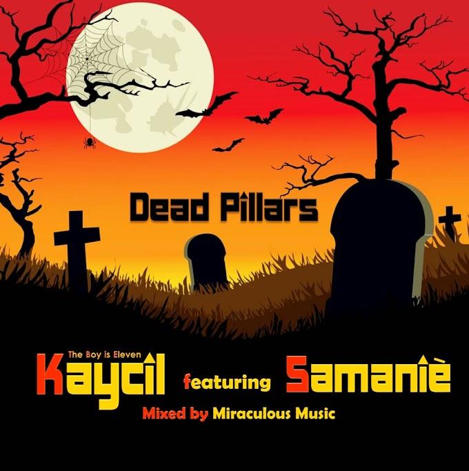 Kaycil Ft. Samanie_Dead_PIllars