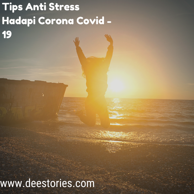 tips anti stres hadapi corona covid - 19