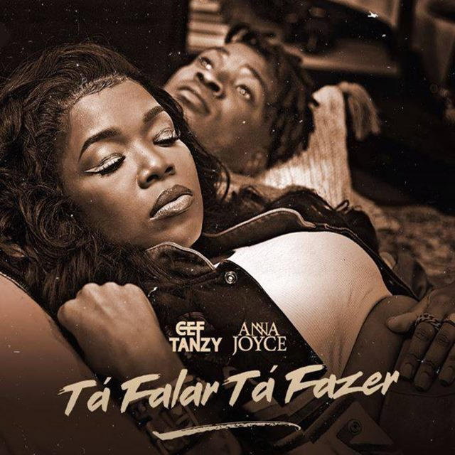 Cef Tanzy - Tá Falar Tá Fazer (feat. Anna Joyce) - Jailson News   Download mp3