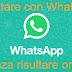 Chattare con Whatsapp senza risultare online
