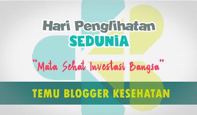 Temu Blogger Hari Penglihatan