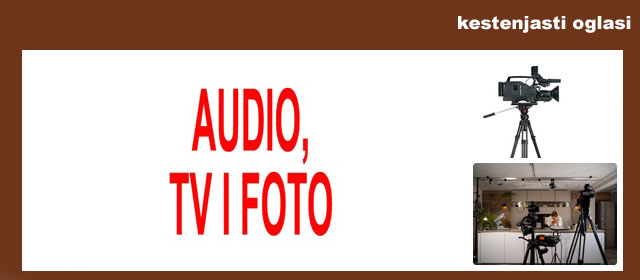 5. AUDIO, TV, FOTO KESTENJASTIN OGLASI