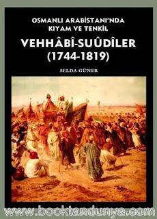 Selda Güner - Osmanlı Arabistanı'nda Kıyam ve Tenkil - Vehhâbî-Suûdîler 1744-1819