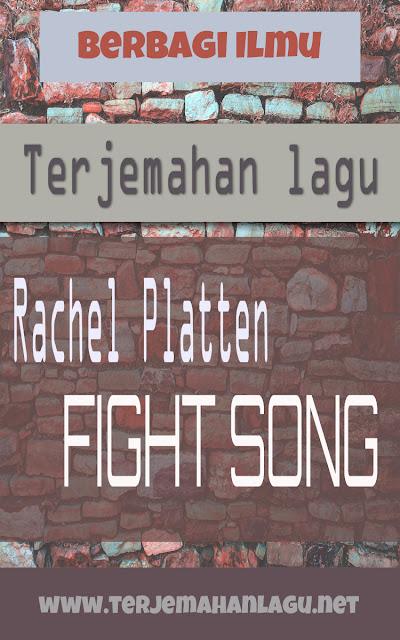 Terjemahan Lagu Rachel Platten - Fight Song