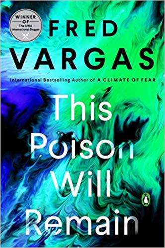 This Poison Will Remain by Fred Vargas - Book Review