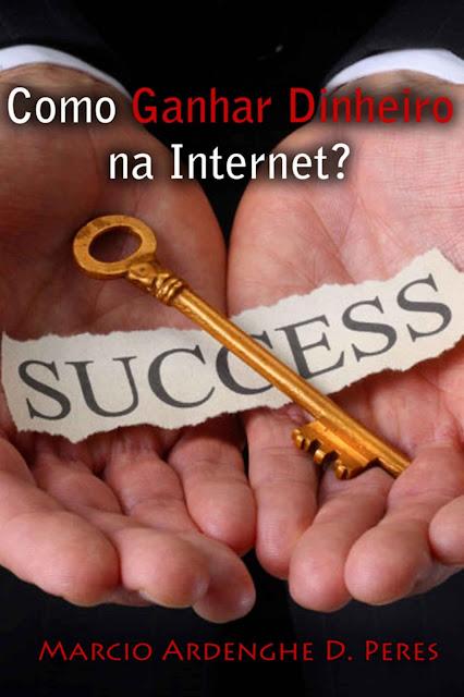 Como Ganhar Dinheiro na Internet Marcio Ardenghe D. Peres