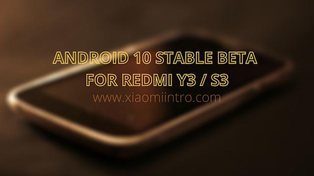 Redmi Y3 / S3 Sudah Terima Update Android 10 Global Beta