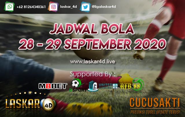 JADWAL BOLA JITU TANGGAL 28 - 29 SEPTEMBER 2020