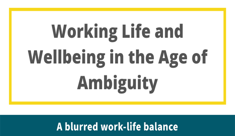 Working life and wellbeing in the age of ambiguity #infographic