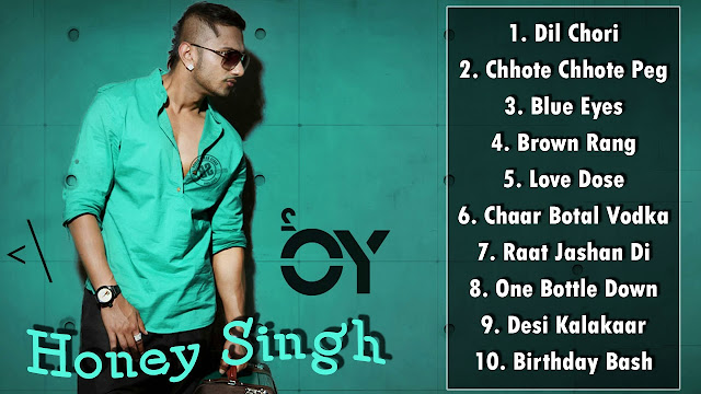 Yo Yo Honey Singh Songs New Mp3 List