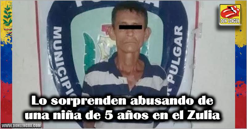 Lo sorprenden abusando de una niña de 5 años en el Zulia