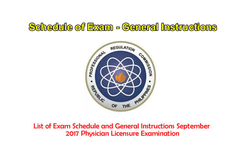List of Exam Schedule and General Instructions September 2017 Physician Licensure Examination