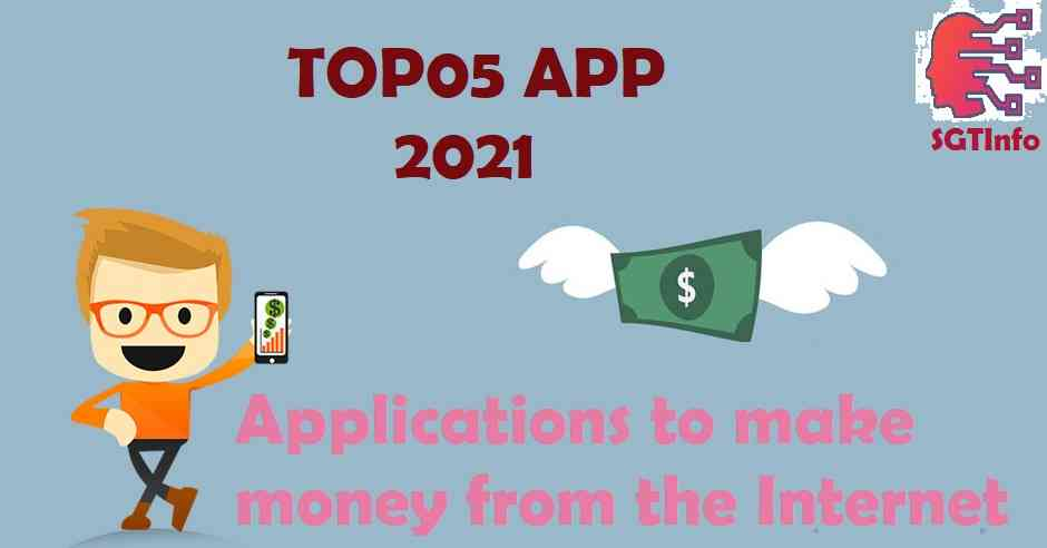5 best apps to make money from the Internet easily for beginners in 2021