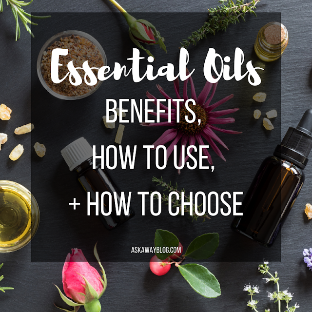 Essential Oils | Benefits, How To Use, + How To Choose