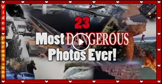 Watch 23 Most Dangerous Photos Ever
