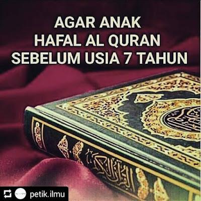 terutama di Indonesia sudah berbagai anak kecil yang sudah hafal Al Inilah 5 Cara Agar Anak Hafal Al-Quran Sebelum Usia 7 Tahun