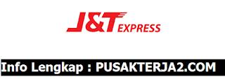 Loker Terbaru SMA SMK D3 S1 di J&T Express Juni 2020