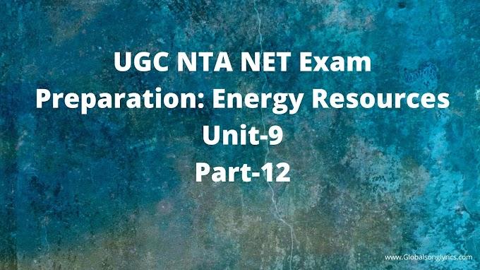 UGC NTA NET Exam Preparation: Energy Resources|Unit-9|Part-12|