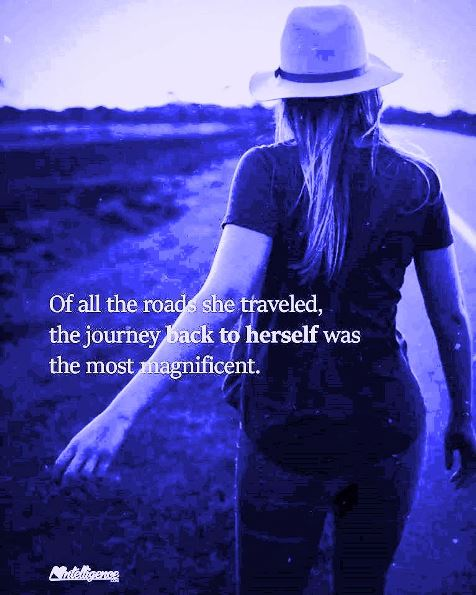 Of all the roads she traveled, the journey back to herself was the most magnificent. #lifequotes