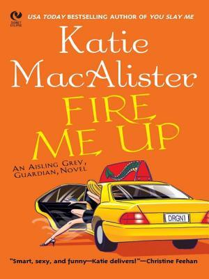 Fire me up – Katie MacAlister