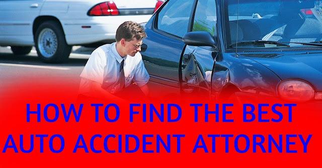HOW TO FIND THE BEST AUTO ACCIDENT ATTORNEY