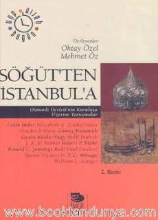 Mehmet Öz, Oktay Özel - Söğüt'ten İstanbul'a - Osmanlı Devleti'nin Kuruluşu Üzerine Tartışmalar
