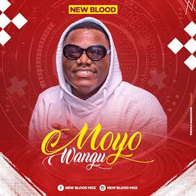 New Blood - Moyo Wangu(2019) [DOWNLOAD MP3]
