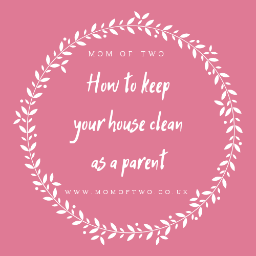 How To Keep Your House Clean As A Parent