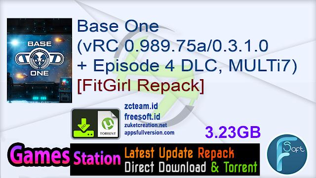 Base One (vRC 0.989.75a/0.3.1.0 + Episode 4 DLC, MULTi7) [FitGirl Repack]