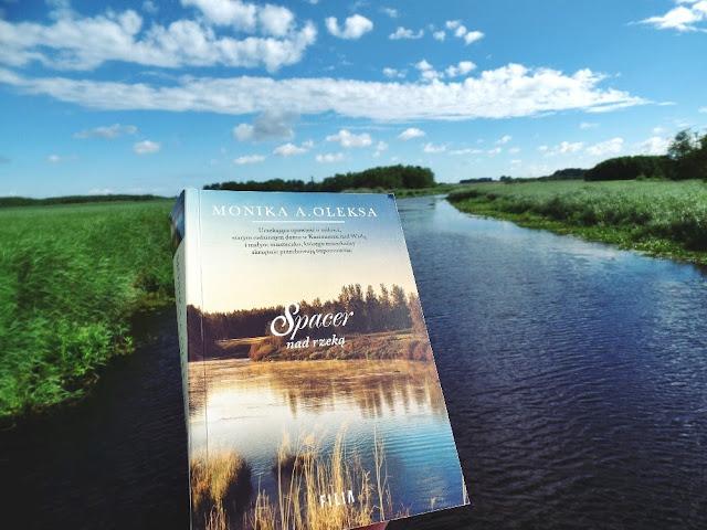 Spacer nad rzeką – Monika A. Oleksa. Okiem Moniki