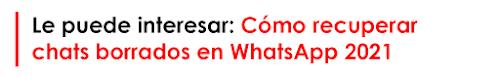 recuperar chats borrados de WhatsApp