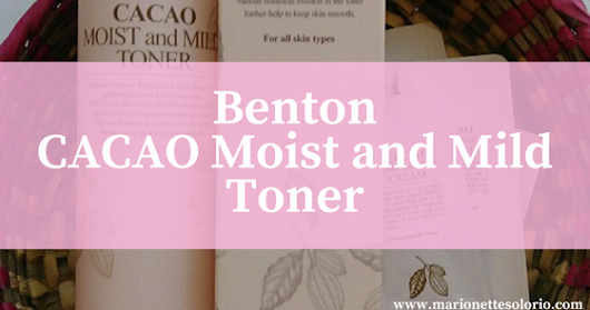 Review: Benton Cacao Moist and Mild Toner