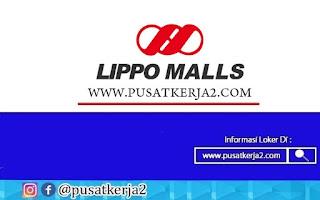 Lowongan Kerja SMA SMK D3 S1 PT Lippo Malls Indonesia September 2020