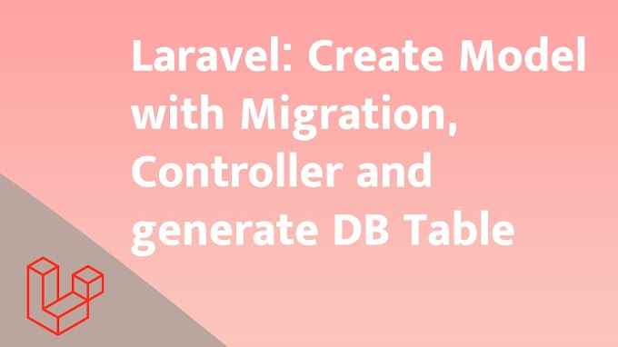 Laravel : Create Model with Migration, Controller and generate DB Table