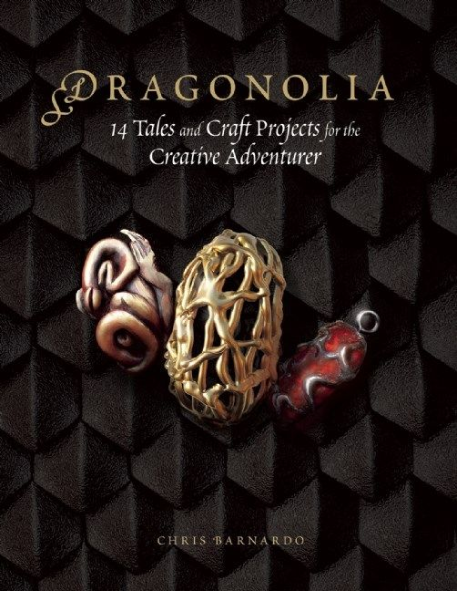 Review: Dragonolia: 14 Tales and Craft Projects for the Creative Adventurer by Chris Barnardo