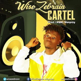 MUSIC: Wise Zebrain - Cartel | @wizezebrain