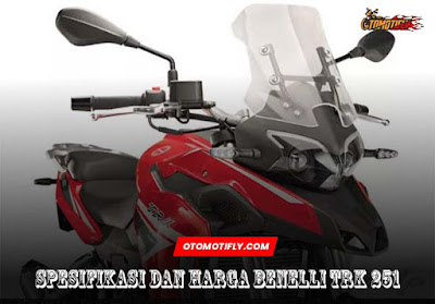 Dimensi Body Benelli  TRK 251