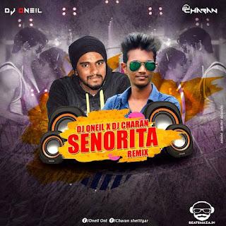 Senorita (Remix) - Dj Oneil & Dj Charan