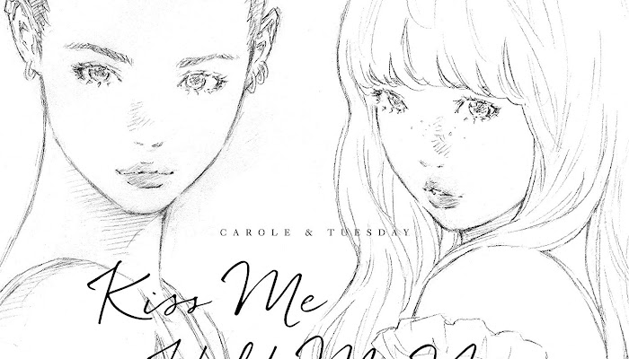 Download CAROLE & TUESDAY OP&ED – Kiss Me/Hold Me Now (Single)