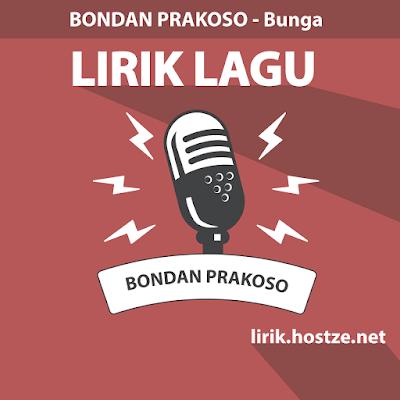 Lirik Lagu Bunga - Bondan Prakoso - Lirik lagu indonesia