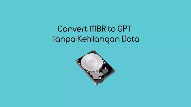 convert gpt to mbr tanpa menghilangkan data