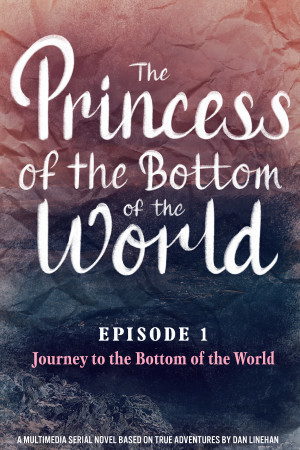 The Princess of the bottom of the world (Episode 1. The journey to the bottom of the world)