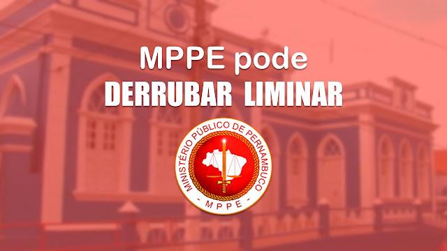 MPPE pode derrubar liminar