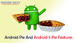 Android Pie And Android 9 Pie Features: You Need To Know