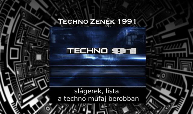 Techno zenék 1991, slágerek, lista – a műfaj berobban