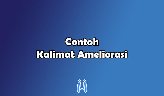 Contoh kalimat ameliorasi dalam bahasa indonesia