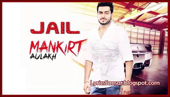 JAIL LYRICS : Mankirt Aulakh |