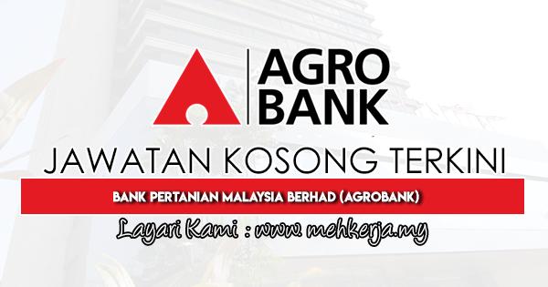Jawatan Kosong Terkini 2020 di Bank Pertanian Malaysia Berhad (Agrobank)