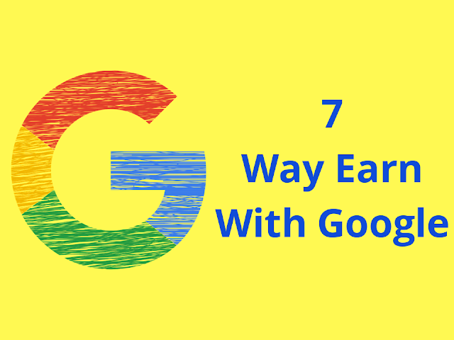 How To Earn Money Online With Google | Explain 10 Way Earn Money With Google